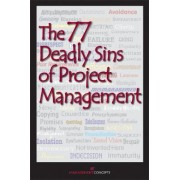 The 77 Deadly Sins of Project Management by Management Concepts