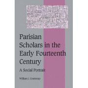 Parisian Scholars in the Early Fourteenth Century by William J. Courtenay