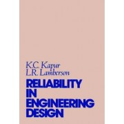 Reliability in Engineering Design by Kailash Chander Kapur