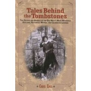 The Deaths and Burials of the Old West's Most Nefarious Outlaws, Notorious Women, and Celebrated Lawmen by Chris Enss