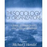 The Sociology of Organizations by Michael J. Handel