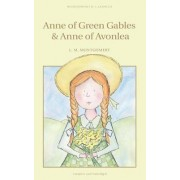 Anne of Green Gables & Anne of Avonlea by Lucy Montgomery
