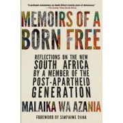 Memoirs of a Born-Free: Reflections on the New South Africa by a Member of the Post-Apartheid Generation