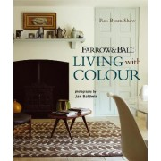 Farrow and Ball Living with Colour by Ros Byam Shaw