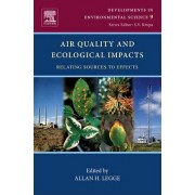 Air Quality and Ecological Impacts: Volume 9 by Allan H. Legge