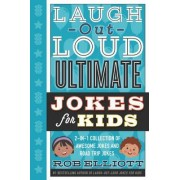 Laugh-Out-Loud Ultimate Jokes for Kids by Rob Elliott