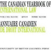 The Canadian Yearbook of International Law, Vol. 48, 2010 by John H. Currie