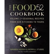 The Food52 Cookbook, Volume 2: Seasonal Recipes from Our Kitchens to Yours by Amanda Hesser