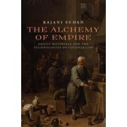 The Alchemy of Empire: Abject Materials and the Technologies of Colonialism