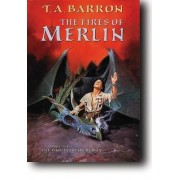 The Fires of Merlin by T A Barron
