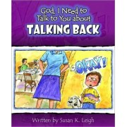 God I Need to Talk to You about Talking Back by Susan K Leigh