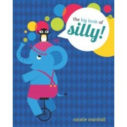 The Big Book of Silly by Little Bee Books