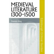 Medieval Literature 1300-1500 by Professor Pamela King