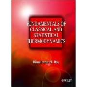 Fundamentals of Classical and Statistical Thermodynamics by Bimalendu Narayan Roy