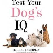 Test Your Dog's IQ by Rachel Federman