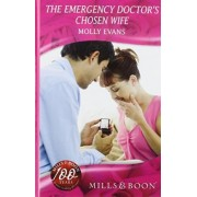 The Emergency Doctor's Chosen Wife by Molly Evans