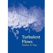 Turbulent Flows by Stephen B. Pope