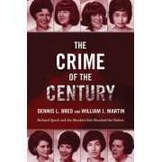 The Crime of the Century: Richard Speck and the Murders That Shocked the Nation
