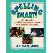 Spelling Smart! by Cynthia M. Stowe