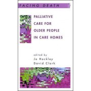 Palliative Care for Older People in Care Homes by Jo Hockley