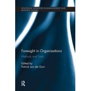 Foresight in Organizations by Patrick Van Der Duin