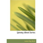 Spinning-Wheel Stories by Louisa May Alcott
