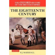The Oxford History of the British Empire: Volume II: The Eighteenth Century by Prof. P. J. Marshall