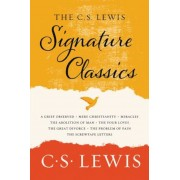 The C. S. Lewis Signature Classics: An Anthology of 8 C. S. Lewis Titles: Mere Christianity, the Screwtape Letters, Miracles, the Great Divorce, the P, Paperback
