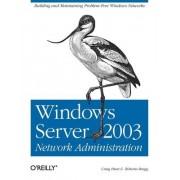 Windows Server 2003 Network Administration by Craig Hunt