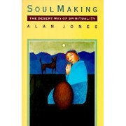 Soul Making by Alan W. Jones
