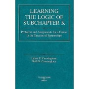 Learning the Logic of Subchapter K by Laura Cunningham