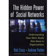 The Hidden Power of Social Networks by Rob Cross