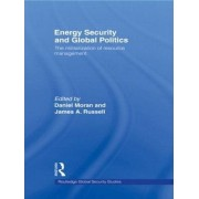 Energy Security and Global Politics by Daniel Moran
