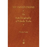 My Inventions: The Autobiography of Nikola Tesla, Paperback