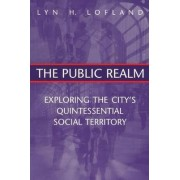 The Public Realm by Lyn H. Lofland