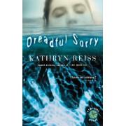 Dreadful Sorry by Kathryn Reiss