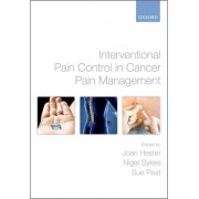 Interventional Pain Control in Cancer Pain Management by Joan Hester