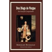 Don Diego de Vargas: The Peaceful Conquistador