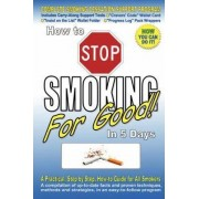 How to Stop Smoking for Good in 5 Days by Scot M Fetherston
