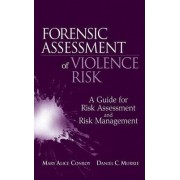 Forensic Assessment of Violence Risk by Mary Alice Conroy