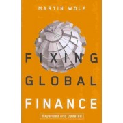 Fixing Global Finance by Martin Wolf