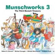 Munschworks: No. 3 by Robert Munsch