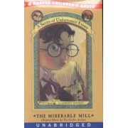 The Miserable Mill Unabridged by Lemony Snicket
