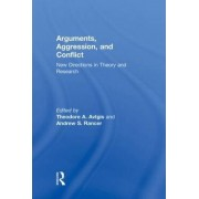 Arguments, Aggression, and Conflict by Theodore Avtgis