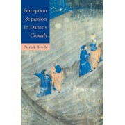 Perception and Passion in Dante's Comedy by Patrick Boyde