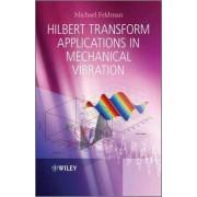 Hilbert Transform Applications in Mechanical Vibration by Michael Feldman