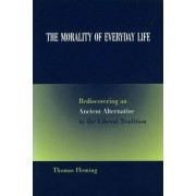 The Morality of Everyday Life by Thomas Fleming