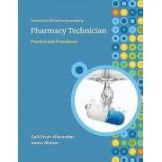 Lab Manual to Accompany Pharmacy Technician by Gail Orum-Alexander