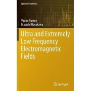 Ultra and Extremely Low Frequency Electromagnetic Fields by Vadim Surkov