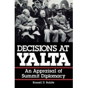 Decisions at Yalta by Russell D. Buhite